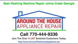 Best Washing Machine Repair Johns Creek GA   Around The House Appliance Repair Johns Creek Georgia