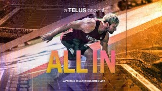 All In Too (A Patrick Vellner Documentary) Episode Four: The Games, Pt. 2