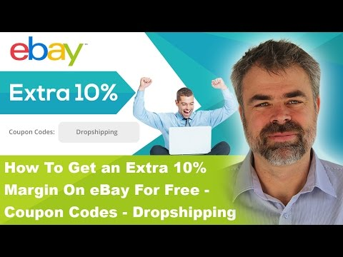 How To Get An Extra 10 Margin On Ebay For Free Coupon Codes Dropshipping Youtube