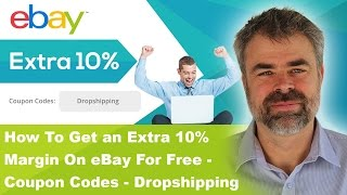 How To Get an Extra 10% Margin On eBay For Free - Coupon Codes -Dropshipping