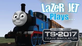 LaZeR JET Plays... Train Simulator 2017 - Thomas The Tank Engine