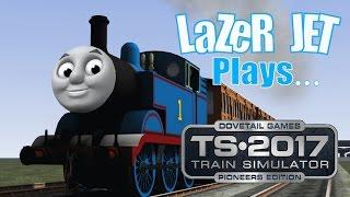 LaZeR JET Plays... Train Simulator 2017 - Thomas The Tank Engine