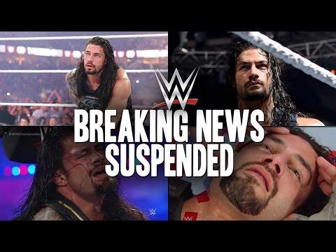 WWE BREAKING NEWS: ROMAN REIGNS SUSPENDED?!