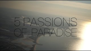 5 Passions of Paradise – by Johannes Bergfors