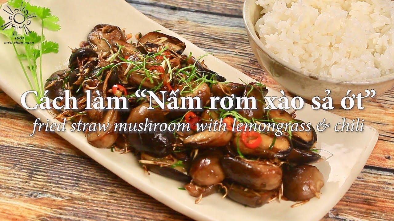 """Cách làm """"Nấm rơm xào sả ớt"""" đậm đà đưa cơm – fried straw mushroom with lemongrass & chili recipe"""