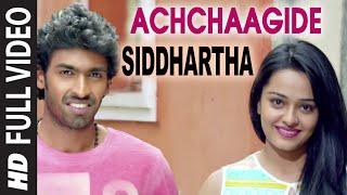 Download Achchaagide Full  Song | Siddhartha | Vinay Rajkumar, Apoorva Arora MP3 song and Music Video