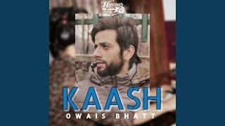 Kaash (Owais Bhatt) Mp3 Song Download