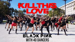 [KPOP IN PUBLIC ARGENTINA] BLACKPINK - 'Kill This Love' Dance Cover by DARK RAINBOW with 40 dancers
