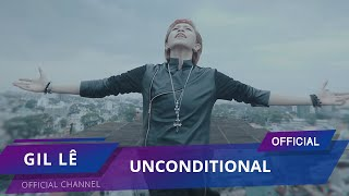 [OFFICIAL MV] Unconditional - GIL LE