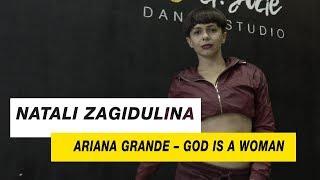 Ariana Grande — God is a Woman | Choreography by Natali Zagidulina | D.Side Dance Studio