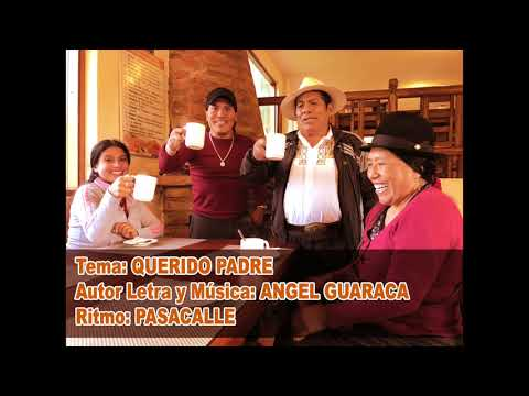 ANGEL GUARACA - QUERIDO PADRE