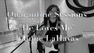 "Quarantine Sessions -  ""He Loves Me"""