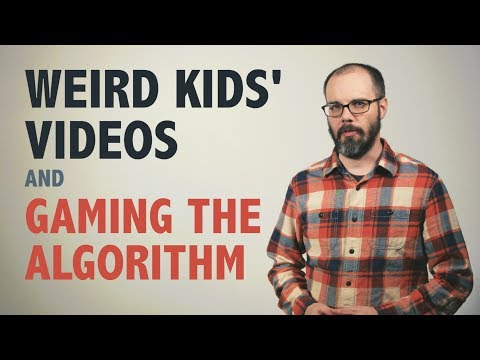 Weird Kids' Videos and Gaming the Algorithm