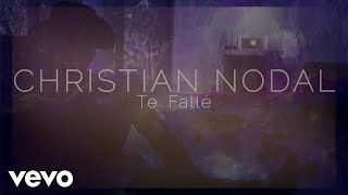 Christian Nodal - Te Fallé (Official Lyric Video)