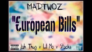 MadTwoz - European Bills (Prod. By YungSpliff)