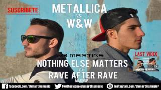 Metallica vs W&W - Nothing Else Matters vs Rave After Rave (db Martins Mashup)