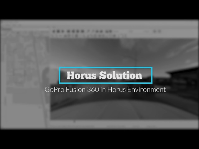 GoPro Fusion360 in Horus Environment