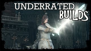 Dark Souls 3 - Powerful UNDERRATED Builds Ep.2