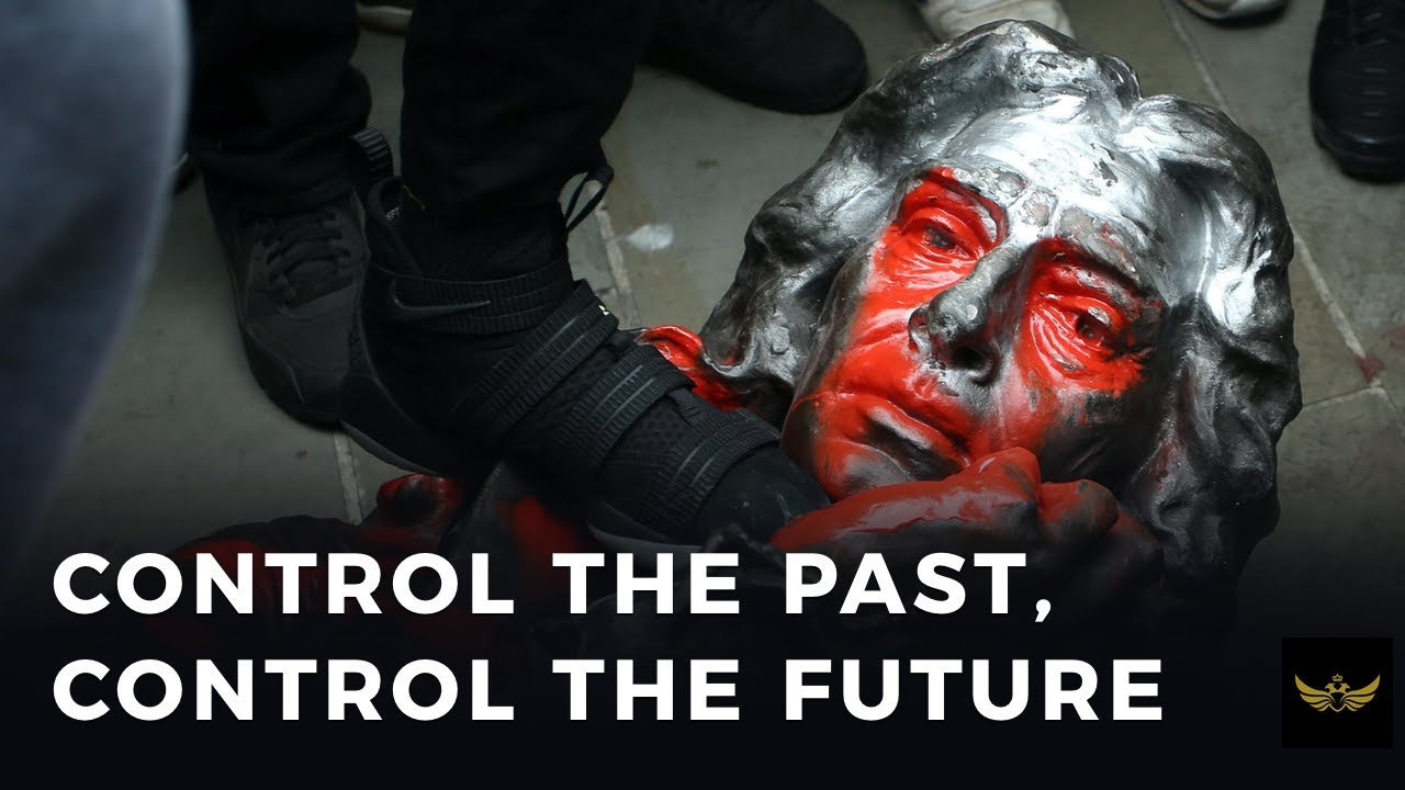 "Destroying statues: ""Who controls the past controls the future"""