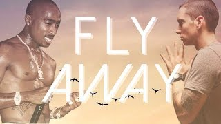 2Pac & Eminem - Fly Away (2019) | Tupac's Birthday Special