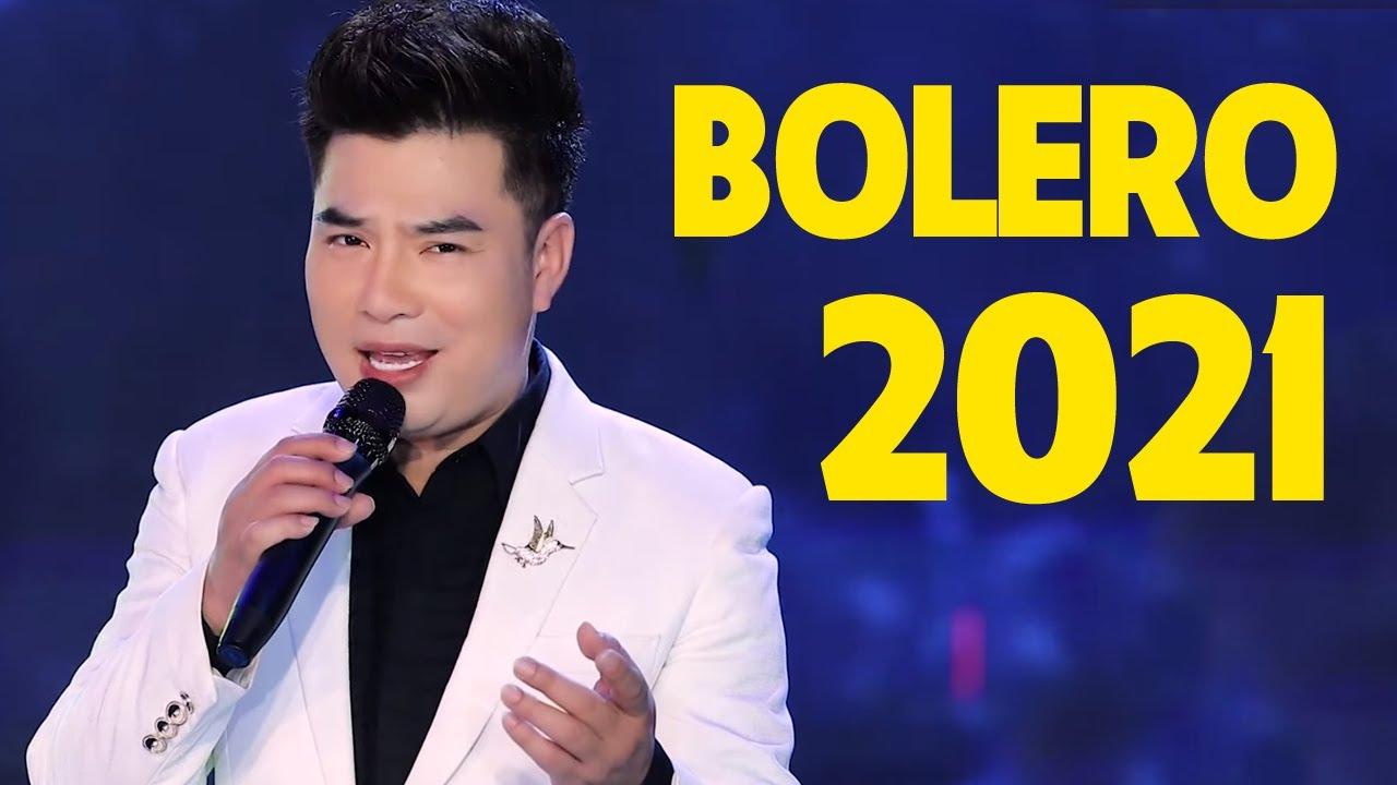 Bolero Trữ Tình Chọn Lọc Hay Nhất 2021 - Những Ca Khúc Bolero Xưa Cực Hay Và Mới Nhất 2021