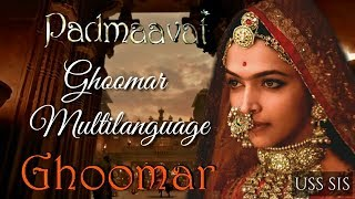 Padmaavat - Ghoomar (Multilanguage)
