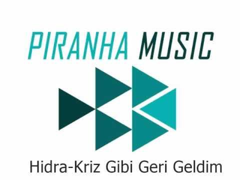 Hidra-Kriz Gibi Geri Geldim(Piranha Music)