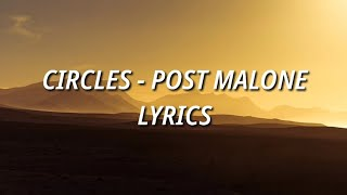 CIRCLES - POST MALONE - (LYRICS)  - #CLEAN - NEW SONG 2019
