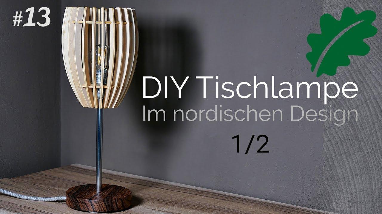 sch ne tischlampe im nordischen design selber bauen teil 1. Black Bedroom Furniture Sets. Home Design Ideas