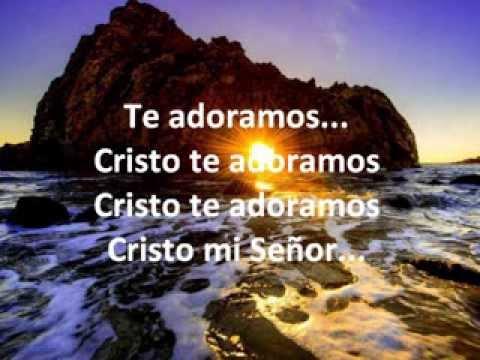 Te Adoramos, Cristo te adoramos - Grupo Inspiración... con letra x Johana Toloza S.