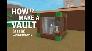 HOW TO MAKE A VAULT! [Better Quality Upload] Lumber Tycoon 2 Roblox