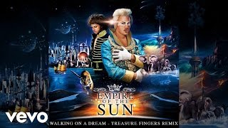 Empire Of The Sun - Walking On A Dream (Treasure Fingers / Audio)