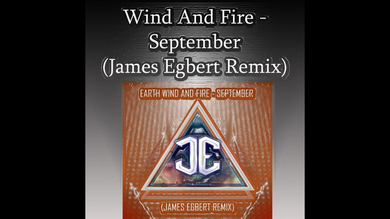 earth wind and fire - september james egbert remix