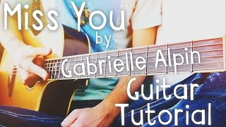 Miss You by Gabrielle Aplin Guitar Tutorial // Guitar Lessons for Beginners!
