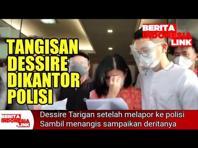 Dessire menangis lapor ke Polres Jakarta selatan, jelaskan asset nya