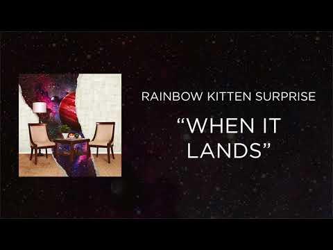 Rainbow Kitten Surprise - When It Lands [Official Audio]