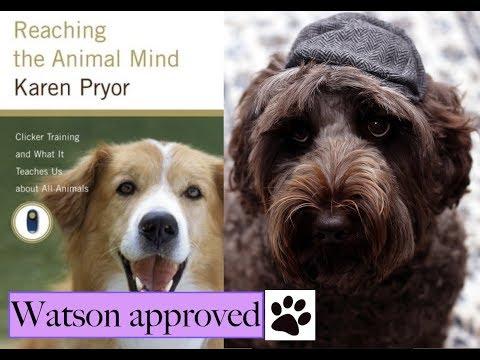Dog Book Review - Reaching the Animal Mind by Karen Pryor