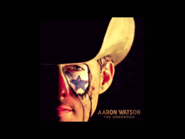 Aaron Watson - The Underdog (Official Audio)