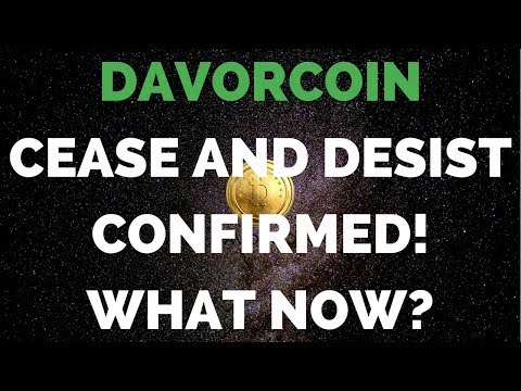 DAVORCOIN - Cease & Desist Confirmed + Davorcoin Key Dates