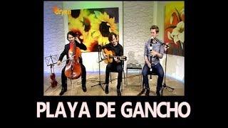 Trio el Gancho - Playa de Gancho