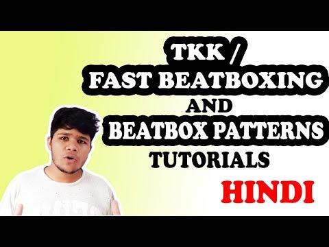 TKK / Fast Beatboxing and Beatbox Pattern Tutorial in Hindi