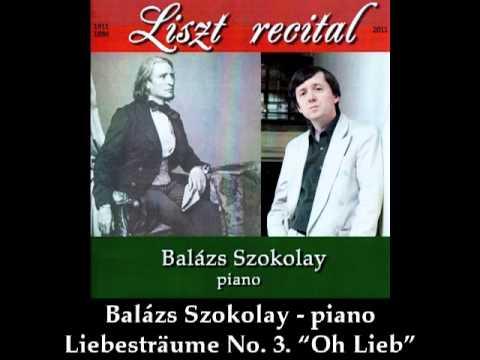 """Balázs Szokolay : Franz Liszt - Liebestraume No. 3 """"Oh Lieb"""""""