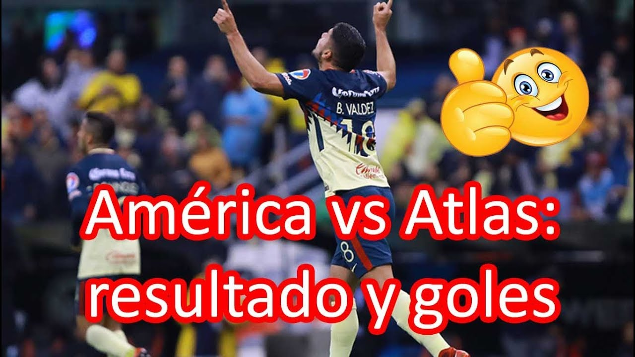 America Vs Atlas 2018 Partido America Vs Atlas En Vivo