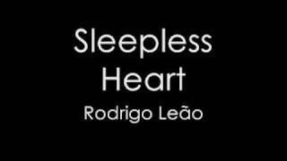Rodrigo Leao - Sleepless Heart
