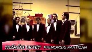 TRŽAŠKI OKTET    Primorski partizan (Središče ob Dravi)
