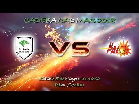 CADEBACADMAS 2018 - Unicaja Andalucía - CB El Palo FYM HeidelbergCement