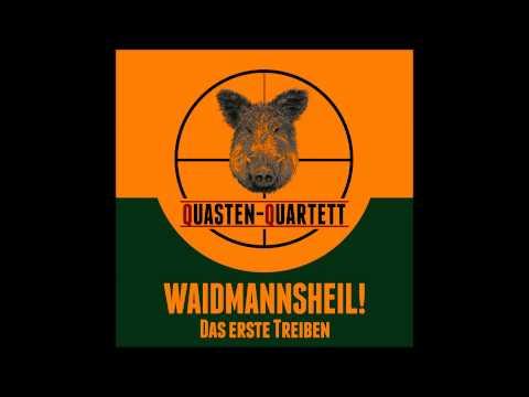 Quasten-Quartett: WAIDMANNSHEIL!