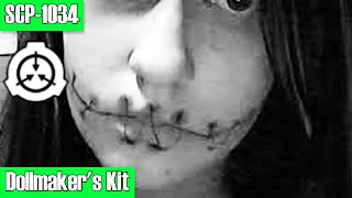SCP-1034 Dollmaker's Kit | Safe | transfiguration / mind-affecting / body horror scp