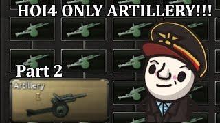 HoI4 - Only Artillery Germany! Maximum Firepower! - Part 2