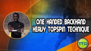 Tennis Lesson - One Handed Backhand Heavy Topspin Technique